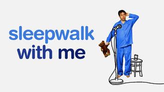 Is Sleepwalk With Me on Netflix?