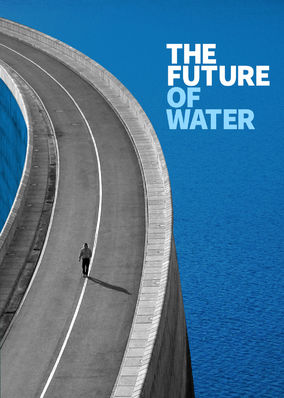 Future of Water, The - Season 1