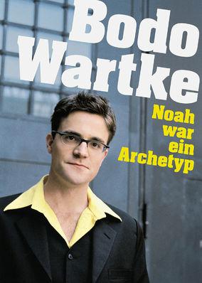 Bodo Wartke - Noah war ein Archetyp –...