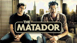 Is The Matador on Netflix?