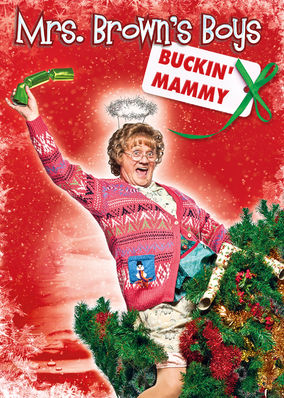Mrs. Brown's Boys: Buckin' Mammy