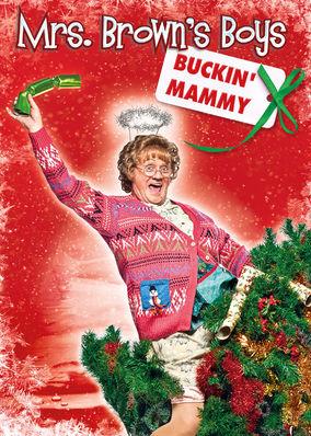 Mrs. Brown's Boys: Buckin' Mammy