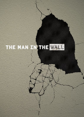 Man in the Wall, The