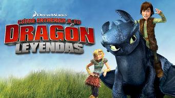 Cómo entrenar a tu dragon leyendas